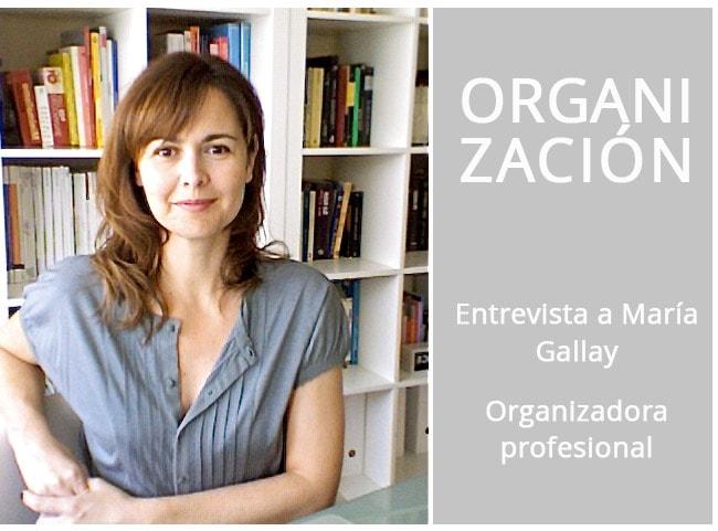 Organización - entrevista a María Gallay, organizadora profesional, organización del orden